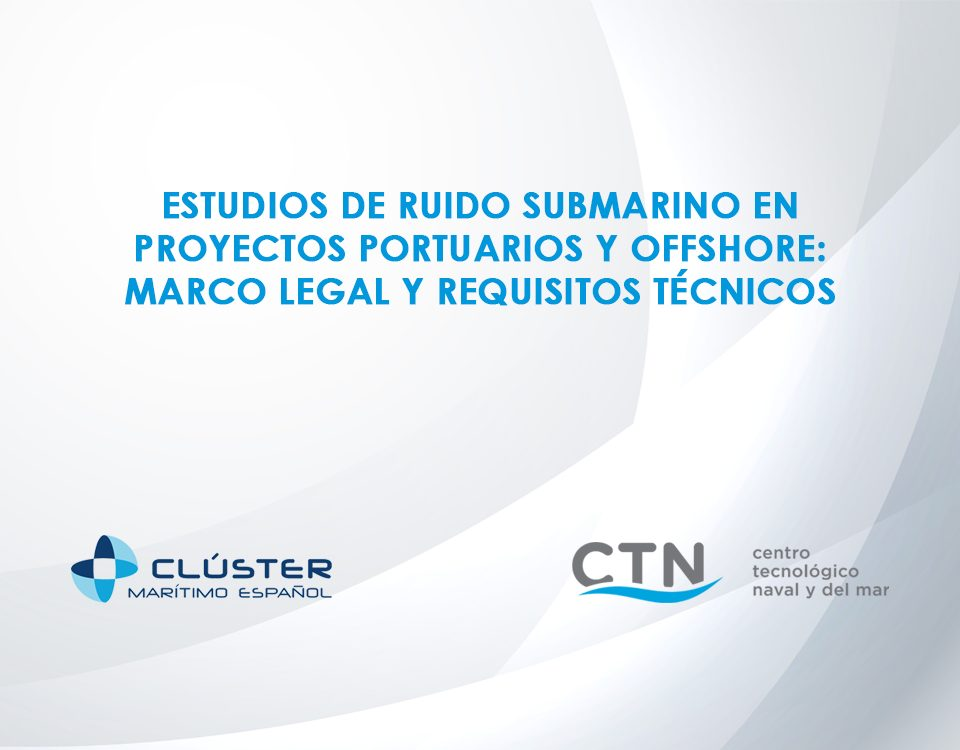 Estudio de ruido submarino en proyectos portuarios y offshore: marco legal y requisitos técnicos